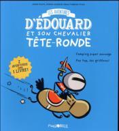 Les aventures d'Edouard et son chevalier Tête-ronde T.1 ; camping super sauvage ; pas top, les griffons ! - Couverture - Format classique