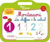 Mon ardoise Montessori ; les chiffres et le calcul - Couverture - Format classique