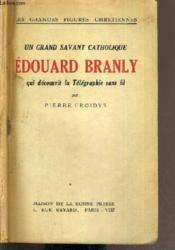 Un Grand Savant Catholique Edouard Branly Qui Decouvrit La Telegraphie Sans Fil / Les Grandes Figures Chretiennes - Couverture - Format classique