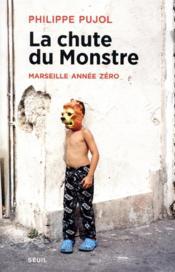La chute du monstre ; Marseille année zéro - Couverture - Format classique