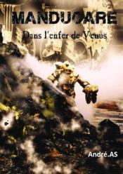 Manducare ; dans l'enfer de Vénus - Couverture - Format classique
