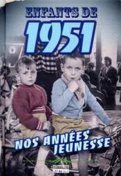Enfants de ; 1951 ; nos années jeunesse - Couverture - Format classique