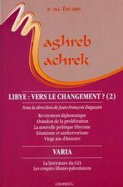 MAGHREB-MACHREK ; Libye : vers le changement? t.2 - Intérieur - Format classique