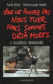 Vous ne pouvez pas nous tuer nous sommes déjà morts ; l'Algérie embrasée - Intérieur - Format classique
