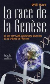 La race de la genèse ; le lien entre adn, civilisations disparues et les origines de l'homme - Couverture - Format classique
