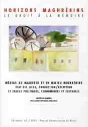 Revue Horizons Maghrebins T.62 ; Médias Au Maghreb Et En Milieu Migratoire ; Etats De Lieux, Production/Réception Et Enjeux Politiques, Economiques Et Culturels - Couverture - Format classique