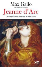 Jeanne d'Arc ; jeune fille de France brûlée vive - Couverture - Format classique