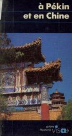 Guides Visa ; A Pékin Et En Chine - Couverture - Format classique