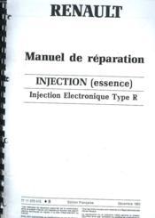 Manuel De Reparation. Injection (Essence) Injection Electronique Type R. - Couverture - Format classique