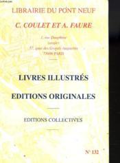 Librairie Du Pont Neuf, C. Coulet Et A. Faure. Catalogue N° 132. Livres Illustres. Editions Originales. Editions Collectives. - Couverture - Format classique