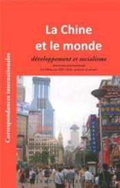 Chine Et Le Monde, Developpement Et Socialisme (La) - Couverture - Format classique