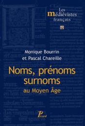 Noms, surnoms, prénoms au Moyen Âge - Couverture - Format classique