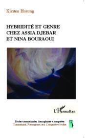 Hybridité et genre chez Assia Djebar et Nina Bouraoui - Couverture - Format classique
