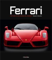 Ferrari ; histoire d'une marque de légende - Couverture - Format classique