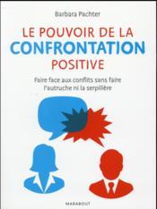 Le pouvoir de la confrontation positive - Couverture - Format classique