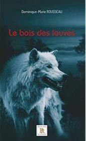 Le Bois Des Louves - Couverture - Format classique