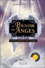 Le pouvoir des anges ; invocations, méditations et soins énergétiques - Couverture - Format classique