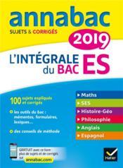 Annabac ; l'intégrale bac ES (édition 2019) - Couverture - Format classique
