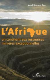 L'Afrique ; un continent aux ressources minières exceptionnelles - Couverture - Format classique