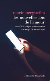 Les nouvelles lois de l'amour ; sexualité, couple et rencontres au temps du numérique - Couverture - Format classique
