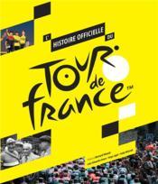 L'histoire officielle du Tour de France - Couverture - Format classique