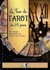 Le tour du tarot en 78 jours ; un voyage personnel au travers des cartes - Couverture - Format classique