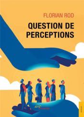 Question de perceptions - Couverture - Format classique