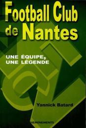 Football club de Nantes ; une équipe, une légende - Couverture - Format classique