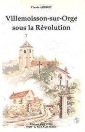 Villemoisson-Sur-Orge Sous La Revolution - Couverture - Format classique