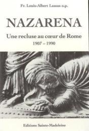 Nazarena, Une Recluse Au Coeur De Rome - 1907-1990 - Couverture - Format classique
