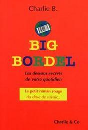 Les big bordel, dessous secrets de votre quotidien - Intérieur - Format classique