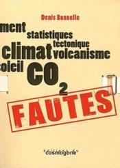 Fautes : climatoscepticisme, imcompetence et irresponsablite - Couverture - Format classique