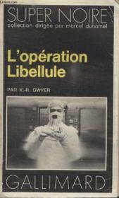Collection Super Noire N° 78. Loperation Libellule. - Couverture - Format classique