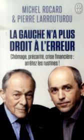 La gauche n'a plus droit à l'erreur ; chômage, précarité, crise financière : arrêtez les rustines ! - Couverture - Format classique