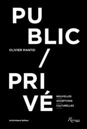 Public/privé ; nouvelles acceptions culturelles - Couverture - Format classique