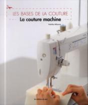Les bases de la couture ; la couture machine - Couverture - Format classique