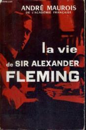 La Vie De Sir Alexander Fleming. - Couverture - Format classique
