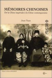 Mémoires chinoises ; de la Chine impériale à la Chine contemporaine - Couverture - Format classique