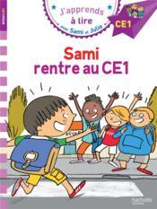 J'apprends à lire avec Sami et Julie ; CE1 ; Sami rentre au CE1 - Couverture - Format classique