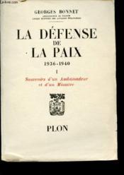 La défense de la paix 1936-1940 Tome I - Souvenirs d'un Ambassadeur et d'un ministre - Couverture - Format classique