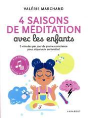 4 saisons de méditation avec les enfants ; 5 minutes par jour de pleine conscience pour s'épanouir en famille ! - Couverture - Format classique
