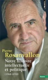 Notre histoire intellectuelle et politique (1968-2018) - Couverture - Format classique