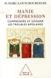 Manie et dépression ; comprendre et soigner les troubles bipolaires - Intérieur - Format classique