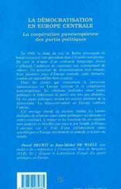 La Democratisation En Europe Centrale ; La Cooperation Paneuropeenne Des Partis Politiques - 4ème de couverture - Format classique