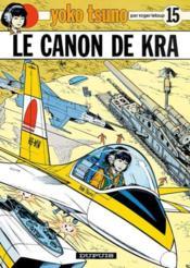 Yoko Tsuno T.15 ; le canon de Kra - Couverture - Format classique