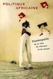 Revue Politique Africaine N.100 ; Cosmopolis De La Ville, De L'Afrique Et Du Monde - Couverture - Format classique