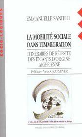 La mobilite sociale dans l'immigration itineraires de reussite des enfants d'origine algerienne - Intérieur - Format classique