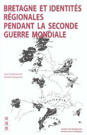 Bretagne et identites regionales pendant la seconde guerre mondiale actes du colloque international - Intérieur - Format classique