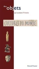 Cultures du monde - collections musee histoire naturelle lyon - Couverture - Format classique