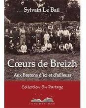 Coeurs de Breizh ; aux bretons d'ici et d'ailleurs - Couverture - Format classique